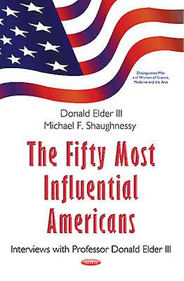 Fifty Most Influential Americans  Interviews with Professor Donald Elder III by Michael F Shaughnessy