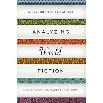 Analyzing World Fiction - New Horizons in Narrative Theory by Frederic