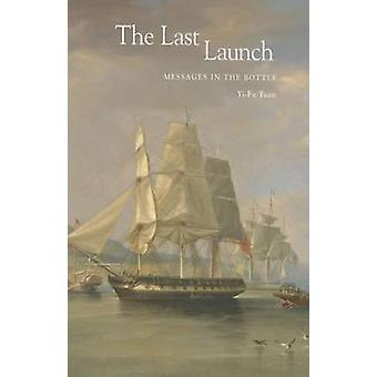 The Last Launch - Messages in the Bottle by Yi-fu Tuan - 9781938086281