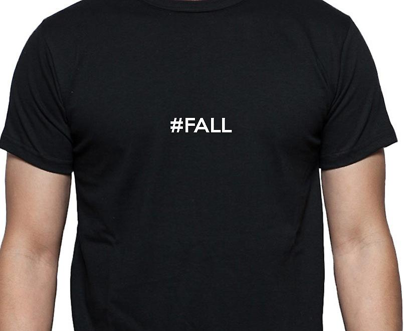 #Fall Hashag Fall Black Hand Printed T shirt