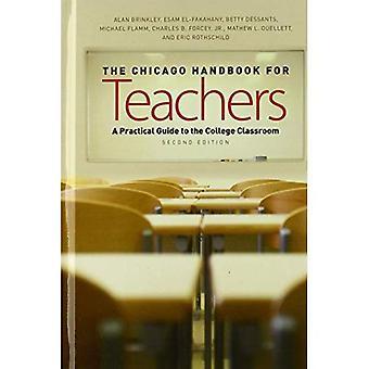 Das Chicago Handbuch für Lehrer, Second Edition: A Practical Guide to College Unterricht