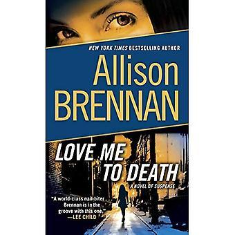 Aimez-moi à mort: un roman à Suspense