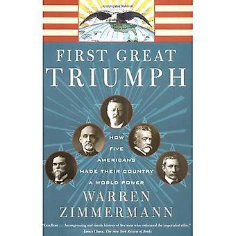 Premier grand triomphe: Comment les cinq Américains ont fait de leur pays une puissance mondiale