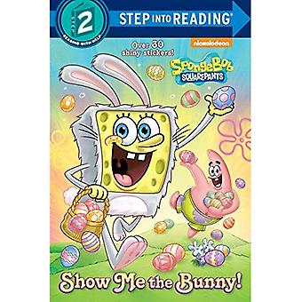 Show Me the Bunny! (Spongebob Squarepants (Random House))