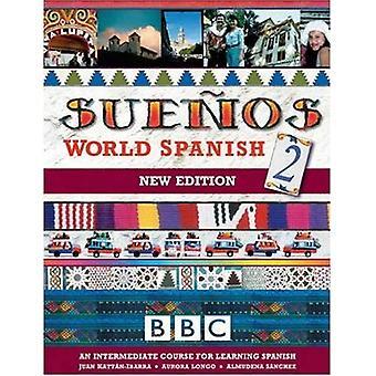 Suenos World Spanish: Intermediate Course Book pt. 2 (Sue�os)