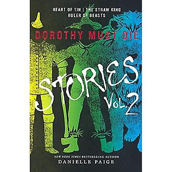Dorothy Must Die Stories: Heart of Tin, the Straw King, Ruler of Beasts: 2 (Dorothy Must Die Novella)