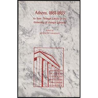 Athens 1861-1865: As Seen Through Letters in the University of Georgia Libraries