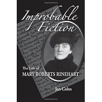 Improbable Fiction: The Life of Mary Roberts Rinehart