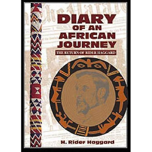 Diary of an African Journey  The Return of Rider Haggard