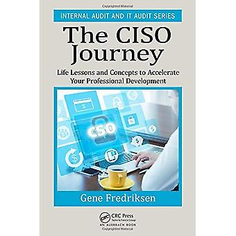 The CISO Journey: Life Lessons�and Concepts to Accelerate�Your Professional Development�(Internal Audit and IT Audit)