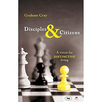 Disciples and Citizens: A Vision for Distinctive Living