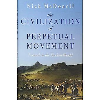 Civilisation du mouvement perpétuel: nomades dans le monde moderne