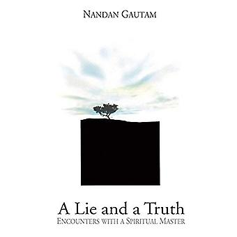 Lie and a Truth: Encounters with a Spiritual Master