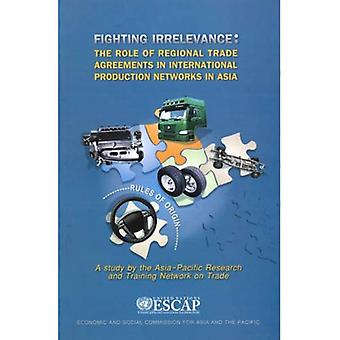 Fighting Irrelevance: The Role of Regional Trade Agreements in International Production Networks in Asia