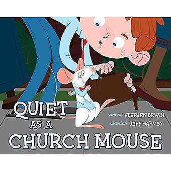 Quiet as a Church Mouse