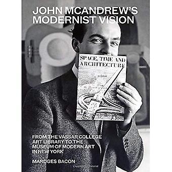 John McAndrew's Modernist Vision: From the Vassar College Art Library to the� Museum of Modern Art in New York