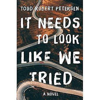 Det behöver utseende som vi försökt: en roman