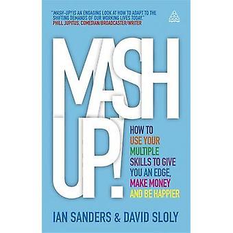 Mash-up! -Hur du använder din flera färdigheter att ge dig en kant - Make