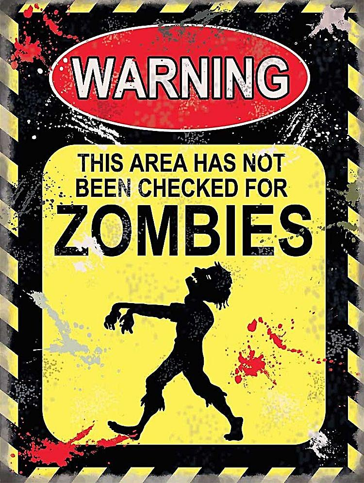 Warning This Area Has Not Been Checked For Zombies small metal sign   (og 2015)