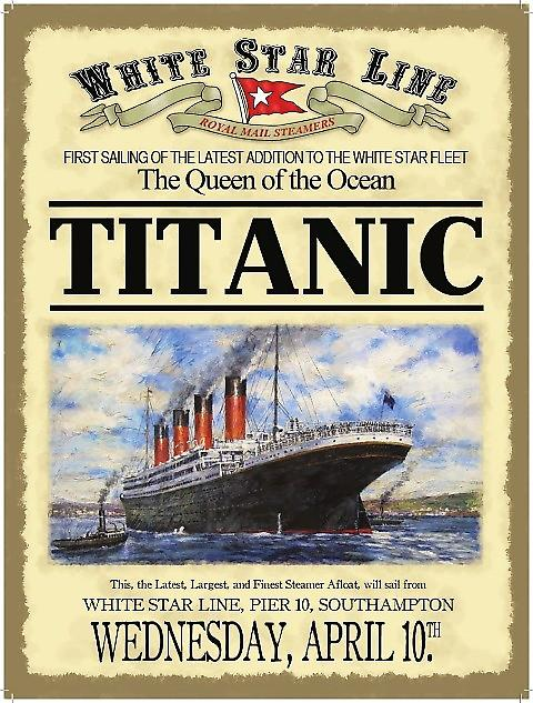 Titanic Advert (date on bottom) Steel Sign  (og 4030 lg)