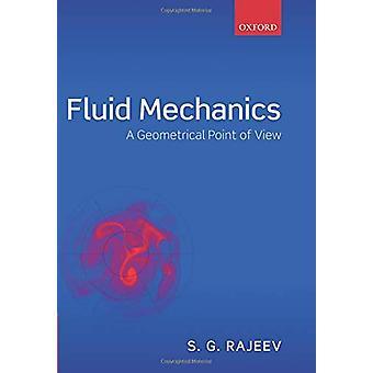 Fluid Mechanics - A Geometrical Point of View by Fluid Mechanics - A Ge