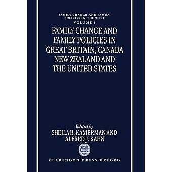 Family Change and Family Policies in Great Britain Canada New Zealand and the United States by Kamerman & Sheila B.