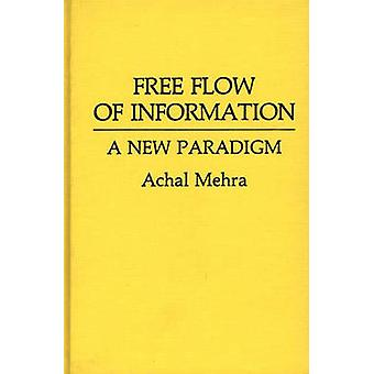 Free Flow of Information A New Paradigm by Mehra & Achal