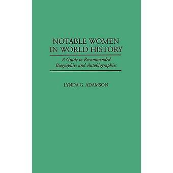 Mulheres notáveis na história do mundo A guia para recomendados biografias e autobiografias, Adamson & Lynda