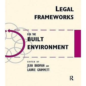 Legal Frameworks for the Built Environment by Badman & Jean