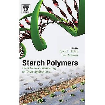 Stärke-Polymere aus Gentechnik, grüne Applikationen von Halley & P.