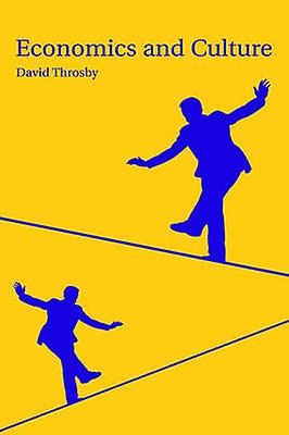 Economics and Culture by Throsby & David