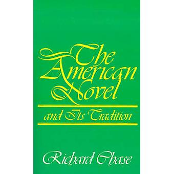 The American Novel and Its Tradition by Chase & Richard Volney