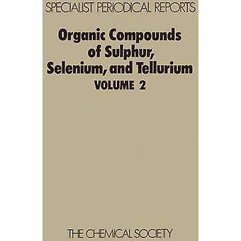 Organic Compounds of Sulphur Selenium and Tellurium Volume 2 by Reid & D H