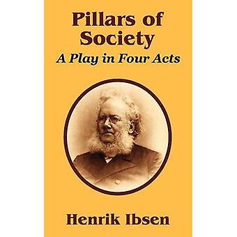 Pelarna i samhället en pjäs i fyra akter av Ibsen & Henrik