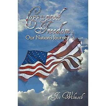 Corrupted Freedom Our Nations Journey by Wilmoth & Joe