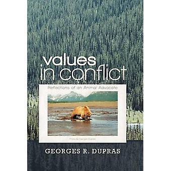 Werte im Konflikt Reflexionen eines Tieres durch Dupras & Georges R. befürworten
