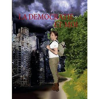 La Democratie Et Moi by Matescot & Mircea