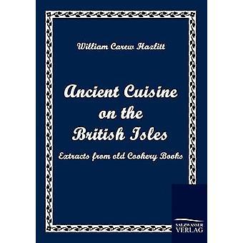 Cocina antigua en las islas británicas por Hazlitt y William Carew