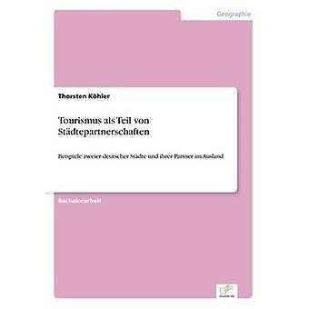 Tourismus als Teil von Stdtepartnerschaften av Khler & Thorsten