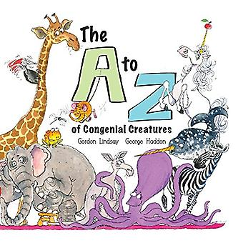 The A to Z of Congenial Creatures - 2017 by Gordon Lindsay - 978064815