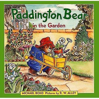 Paddington Bear in the Garden by Michael Bond - R W Alley - 978006029