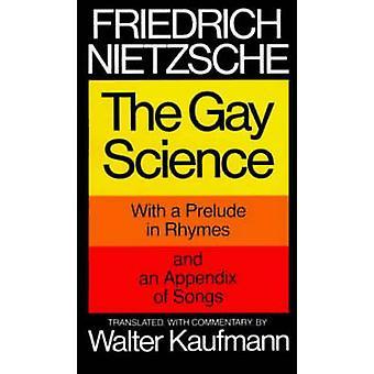 The Gay Science by Friedrich Wilhelm Nietzsche - 9780394719856 Book