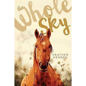 The Whole Sky by Heather Henson - 9781442414051 Book