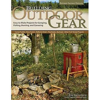 Building Outdoor Gear - Revised 2nd Edition - Easy-To-Make Projects fo