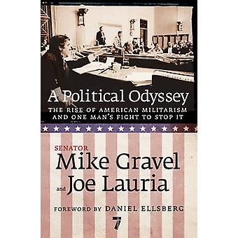 A Political Odyssey by Mike Gravel - Joe Lauria - 9781583228265 Book