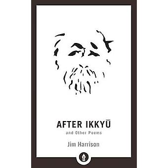 After Ikkyu and Other Poems by After Ikkyu and Other Poems - 97816118