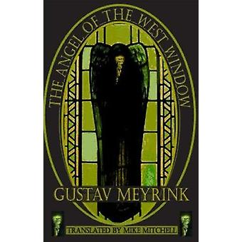 The Angel of the West Window by Gustav Meyrink - Mike Mitchell - 9781