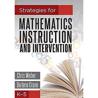 Strategies for Mathematics Instruction and Intervention - K-5 by Chri