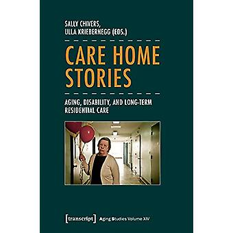 Care Home Stories - Aging - Disability & Long-Term Residential Care by