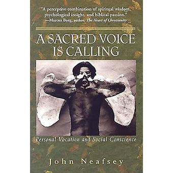A Sacred Voice is Calling - Personal Vocation and Social Conscience by